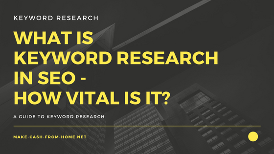 What is Keyword Research in SEO - How Vital is it?