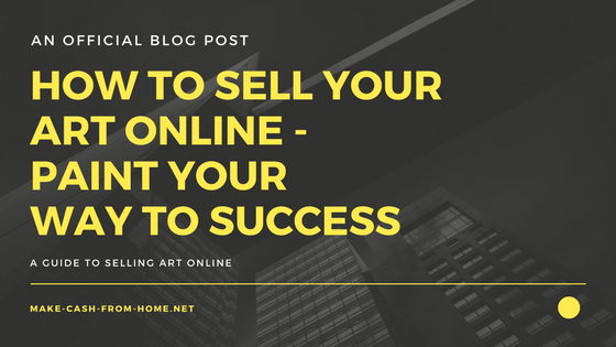 How to Sell Your Art Online - Paint Your Way to Success