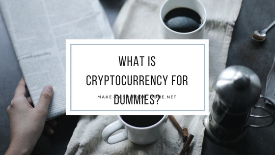 What is Cryptocurrency for Dummies?